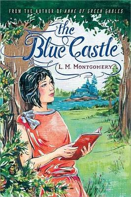 The Blue Castle (Electronic book text): L.M. Montgomery
