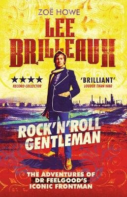 Lee Brilleaux: Rock 'n' Roll Gentleman (Paperback, Reissue): Zoe Howe