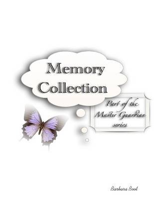 Memory Collection - Part of the Master Guardian Series (Electronic book text): Miss Barbara Boot