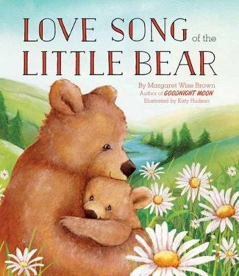 Love Song of the Little Bear (Hardcover): Margaret Wise Brown