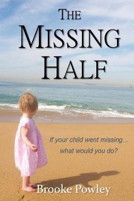 The Missing Half (Paperback): Brooke Powley