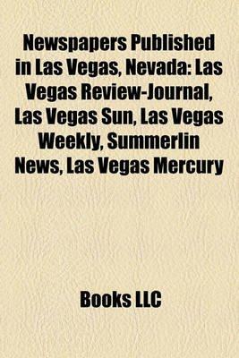 Newspapers Published in Las Vegas, Nevada - Las Vegas Review-Journal, Las Vegas Sun, Las Vegas Weekly, Summerlin News, Las...