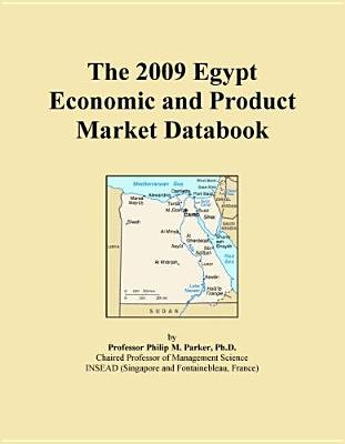 The 2009 Egypt Economic and Product Market Databook (Electronic book text): Inc. Icon Group International