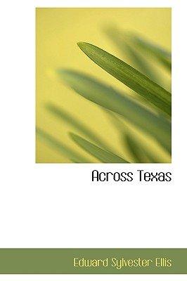 Across Texas (Paperback): Edward Sylvester Ellis