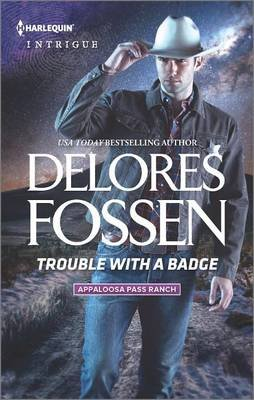 Trouble with a Badge (Paperback): Delores Fossen