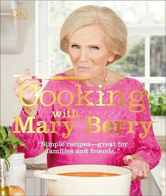 Cooking with Mary Berry (Hardcover): Mary Berry