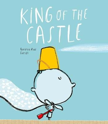 King of the Castle (Hardcover, Not for Online): Aurora Rua