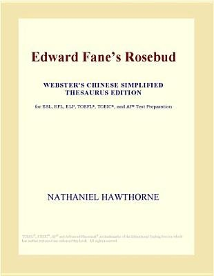 Edward Fane's Rosebud (Webster's Chinese Simplified Thesaurus Edition) (Electronic book text): Inc. Icon Group...