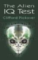 The Alien IQ Test (Hardcover): Pickover