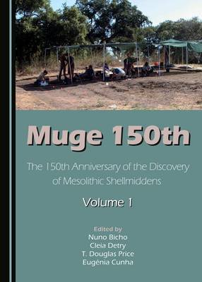 Muge 150th, Volume 1 - The 150th Anniversary of the Discovery of Mesolithic Shellmiddens-Volume 1 (Hardcover, Unabridged...