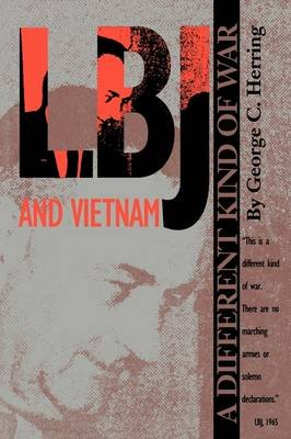 LBJ and Vietnam - A Different Kind of War (Paperback, New Ed): George C Herring
