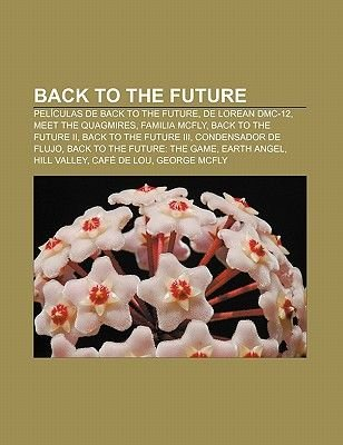 Back to the Future - Peliculas de Back to the Future, de Lorean DMC-12, Meet the Quagmires, Familia McFly, Back to the Future...