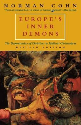 Europe's Inner Demons - The Demonization of Christians in Medieval Christendom (Paperback, Revised ed.): Norman Cohn