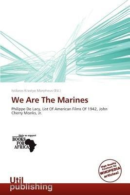 We Are the Marines (Paperback): Isidoros Krastyo Morpheus