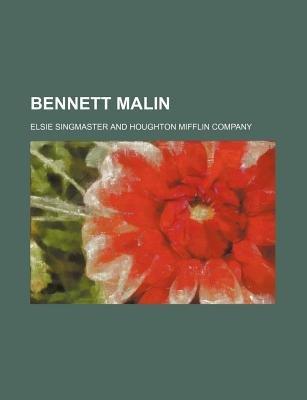 Bennett Malin (Paperback): Elsie Singmaster