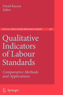 Qualitative Indicators of Labour Standards - Comparative Methods and Applications (Paperback, Softcover reprint of hardcover...