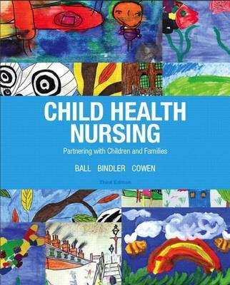 Child Health Nursing Plus New Mynursinglab with Pearson Etext -- Access Card Package (Hardcover, 3rd ed.): Jane W Ball, Ruth C...
