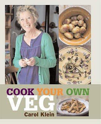 Cook Your Own Veg (Hardcover): Carol Klein
