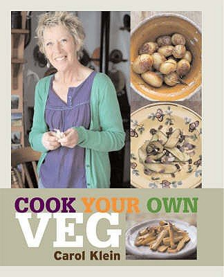 Cook Your Own Veg (Hardcover): Carol Klein