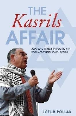 The Kasrils Affair - Jews And Minority Politics In The New South Africa (Paperback): Joel B. Pollack