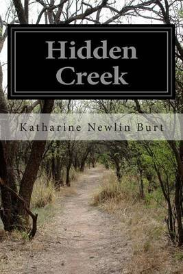 Hidden Creek (Paperback): Katharine Newlin Burt