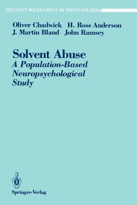 Solvent Abuse - A Population-Based Neuropsychological Study (Paperback, 1991): Oliver Chadwick, H. Ross Anderson, J.Martin...