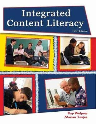 Integrated Content Literacy (Paperback, 5th): Ray Wolpow, Marian J. Tonjes