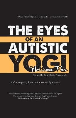The Eyes of an Autistic Yogi (Paperback): Nathan H Fox