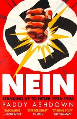 Nein - Standing Up to Hitler 1935-1944 (Paperback): Paddy Ashdown