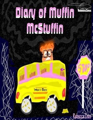 Diary of Muffin McStuffin (Paperback): Rebecca Zeus