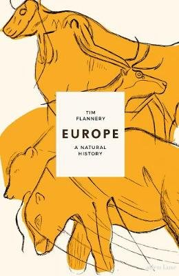 Europe - The First 100 Million Years (Hardcover): Tim Flannery