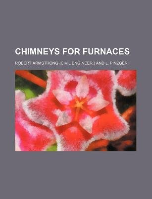 Chimneys for Furnaces (Paperback): Robert Armstrong