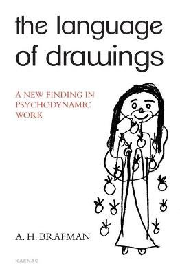 The Language of Drawings - A New Finding in Psychodynamic Work (Paperback): A.H. Brafman