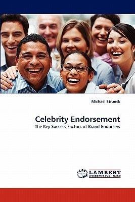 Celebrity Endorsement (Paperback): Michael Strunck