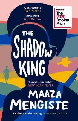 The Shadow King - SHORTLISTED FOR THE BOOKER PRIZE 2020 (Paperback, Main): Maaza Mengiste