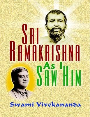 Sri Ramakrishna As I Saw Him (Electronic book text): Swami Vivekananda
