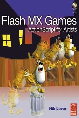 Flash MX Games - ActionScript for Artists (Electronic book text): Nik Lever