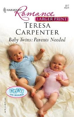Baby Twins: Parents Needed (Large print, Paperback, large type edition): Teresa Carpenter