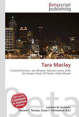 Tara Maclay (Paperback): Lambert M. Surhone, Miriam T. Timpledon, Susan F. Marseken