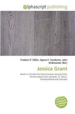 Jessica Grant (Paperback): Frederic P. Miller, Agnes F. Vandome, John McBrewster