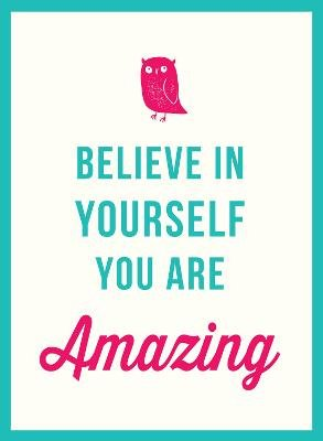 Believe in Yourself - You Are Amazing (Hardcover): Jose Toots