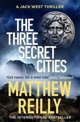 The Three Secret Cities (Paperback): Matthew Reilly