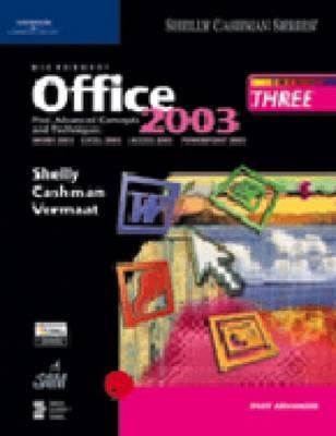 Microsoft Office 2003 Post-advanced Concepts and Techniques, course 3 (Paperback): Gary B. Shelly, Thomas J. Cashman, Misty E...
