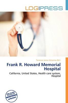 Frank R. Howard Memorial Hospital (Paperback): Terrence James Victorino