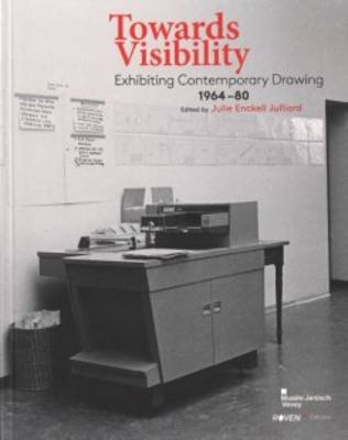 Towards Visibility - Exhibiting Contemporary Drawing 1964-1980 (Paperback):