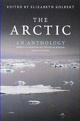 Arctic: an Anthology (Paperback): Kolbert