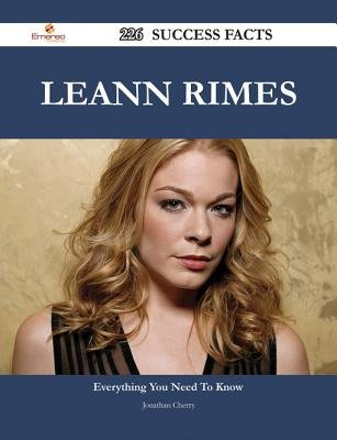 Leann Rimes 226 Success Facts - Everything You Need to Know about Leann Rimes (Electronic book text): Jonathan Cherry