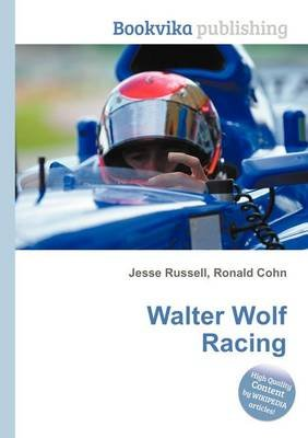 Walter Wolf Racing (Paperback): Jesse Russell, Ronald Cohn