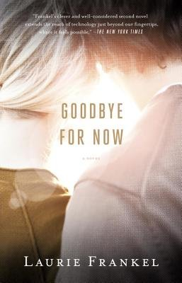 Goodbye for Now (Paperback): Laurie Frankel