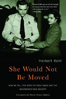 She Would Not be Moved - How We Tell the Story of Rosa Parks and the Montgomery Bus Boycott (Paperback, New edition): Herbert...